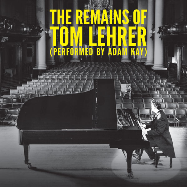 *The Remains of Tom Lehrer (performed by Adam Kay)*